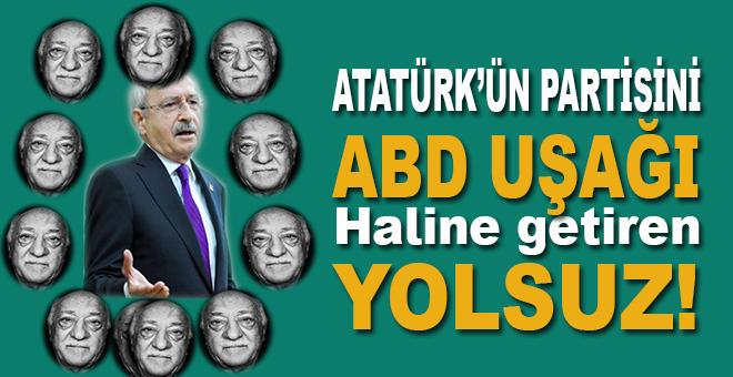Atatürk'ün partisini ABD uşağı haline getiren yolsuz!