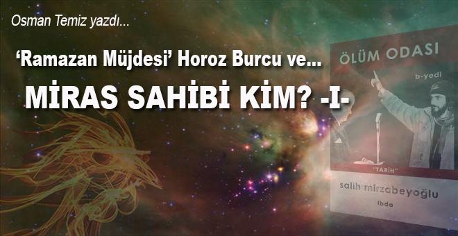 """Osman Temiz yazdı; """"Ramazan Müjdesi"""" Horoz Borcu ve Miras Sahibi Kim?- I"""