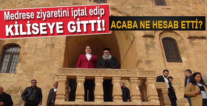 Akşener, medrese ziyaretini iptal edip Kiliseye gitti!