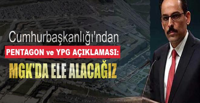 Cumhurbaşkanlığı'ndan Pentagon ve YPG açıklaması