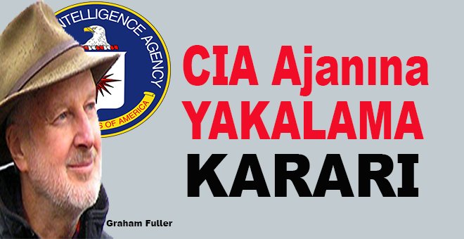 CIA Ajanına yakalama kararı!
