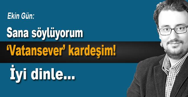 """Ekin Gün: """"Sana söylüyorum 'vatansever' kardeşim, iyi dinle!"""
