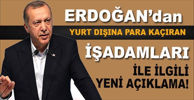 Cumhurbaşkanı Erdoğan'dan, yurt dışına para kaçıranlarla ilgili yeni açıklama!