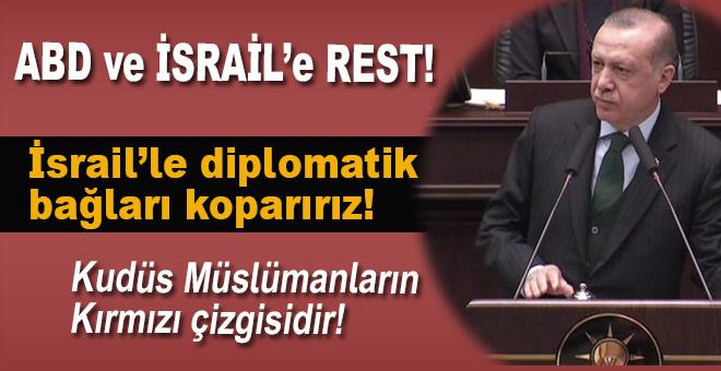 Erdoğan'dan ABD ve İsrail'e Kudüs resti!