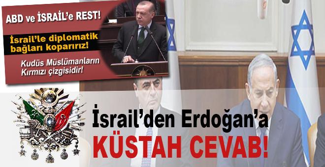 İsrail'den Erdoğan'a küstah cevab!