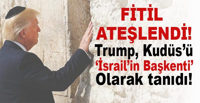 Fitil ateşlendi; ABD Başkanı Trump, Kudüs'ü İsrail'in başkenti olarak tanıdı!