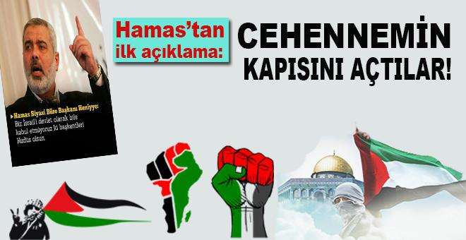 Hamas'tan ilk açıklama; Cehennemin kapısını açtılar!
