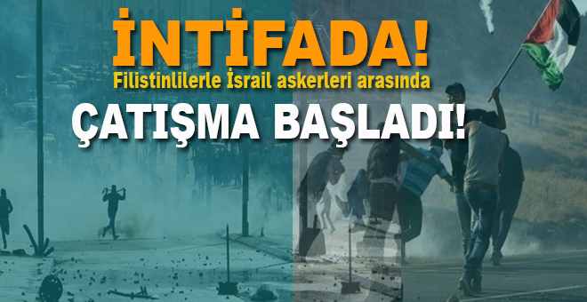 İntifada çağrısı sonrası; Filistinliler ve İsrail askerleri çatışıyor!