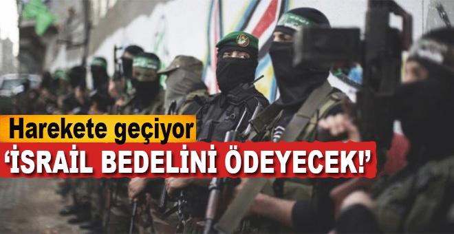 """Kassam Tugayları harekete geçiyor; """"İsrail bedelini ödeyecek!"""""""