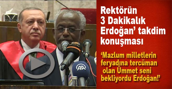 Hartum Üniversitesi Rektörü'nün Erdoğan takdimi; Ümmet seni bekliyordu Erdoğan!