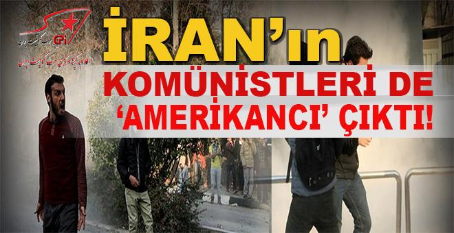"""İran'ın """"komünistleri"""" de Amerikancı çıktı!"""
