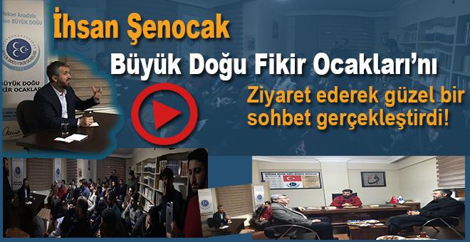 İhsan Şenocak Büyük Doğu Fikir Ocakları'nı ziyaret etti!