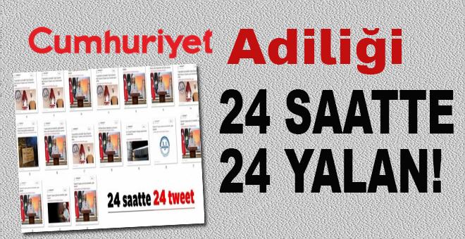 Cumhuriyet Gazetesi adiliği; 24 saatte 24 yalan!