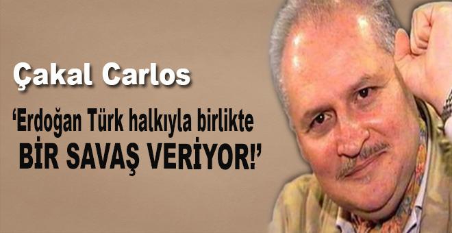 """Carlos: """"Erdoğan Türkiye'yi işgalden kurtarmak ve ajanlardan temizlemek için çalışıyor!"""""""