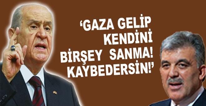 Devlet Bahçeli'den Abdullah Gül'e 'akıllı ol!' uyarısı!