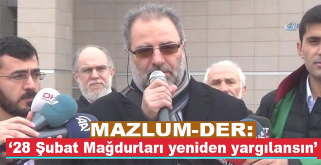 """Mazlumder: """"28 Şubat Mağdurları Yeniden Yargılansın"""""""