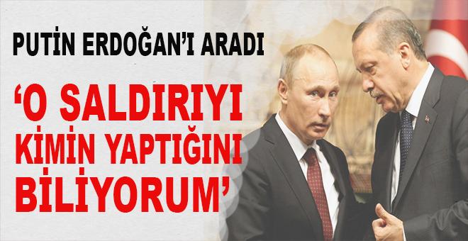 """Putin'den Erdoğan'a kritik telefon; """"O saldırıyı kimin yaptığını biliyorum!"""""""