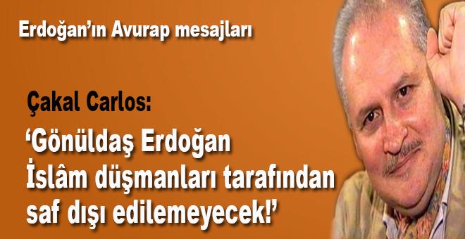 """Çakal Carlos: """"Bu hafta Erdoğan hakkında konuşmak istiyorum!"""""""
