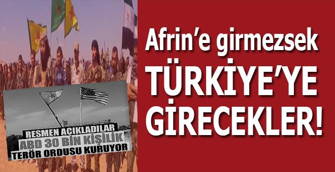 """""""Afrin'e girmezsek, Türkiye'ye girmeye hazırlanıyorlar"""""""