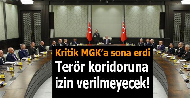 Kritik MGK sona erdi: Terör koridoruna izin verilmeyecek!