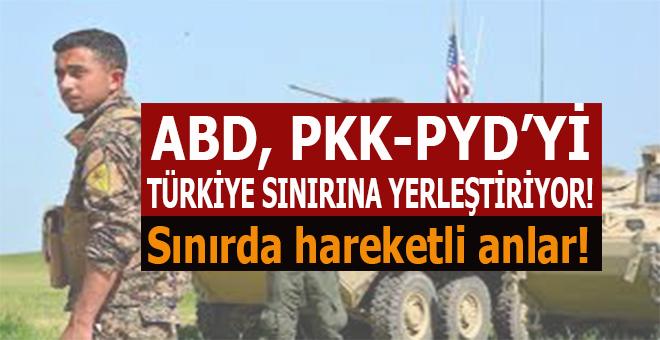 ABD, PYD/PKK'yı Türkiye sınırına yerleştiriyor.