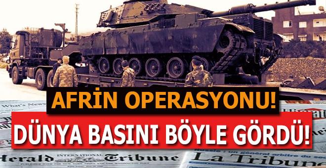 Dünya basını Afrin operasyonunu böyle gördü!