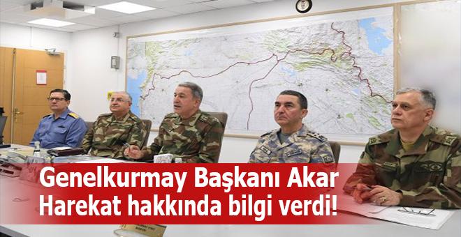 Genelkurmay Başkanı Hulusi Akar, harekat hakkında bilgi verdi!
