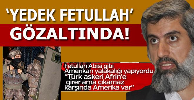 """""""Yedek Fetullah"""" Alparslan Kuytul gözaltına alındı!"""