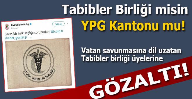 Türkiye'nin vatan savunmasına dil uzatan TTB yöneticilerine gözaltı!