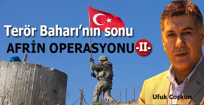 """Ufuk Coşkun: """"Terör Baharı'nın sonu! """"Afrin Operasyonu"""" (2)"""