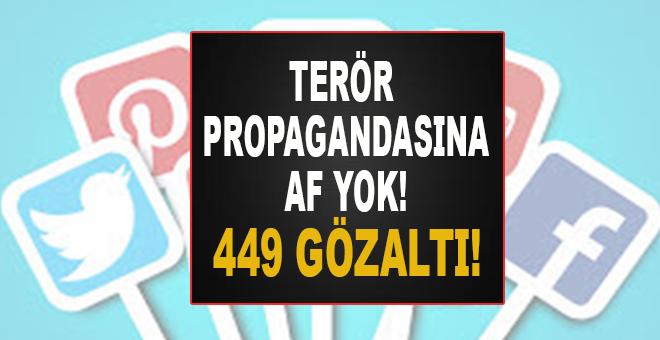 Sosyal medyada terör propagandasına af yok: 449 gözaltı!