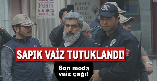 Sapık vaiz tutuklandı!