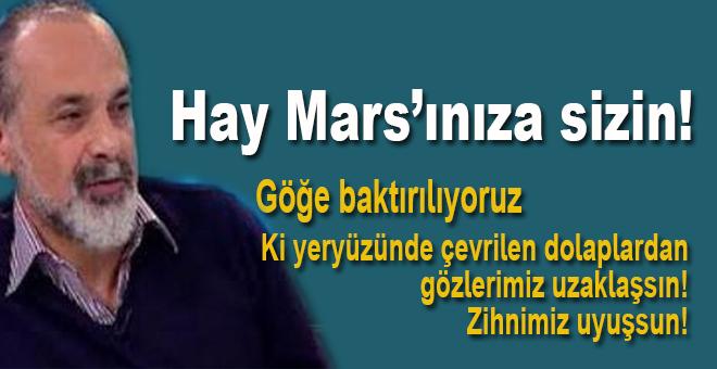 Hay Mars'ınıza sizin!