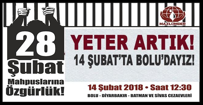 """Mazlumder: """"14 Şubat'ta herkesi Bolu Cezaevi önüne bekliyoruz!"""""""