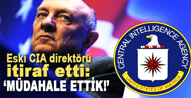 """Eski CIA direktöründen itiraf: """"Müdahale ettik!"""""""