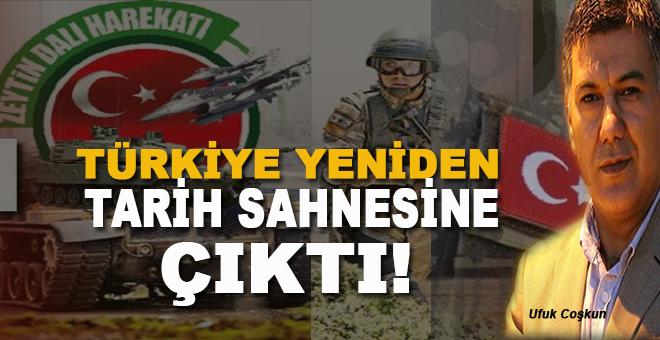 Ufuk Coşkun: Türkiye yeniden tarih sahnesine çıktı!