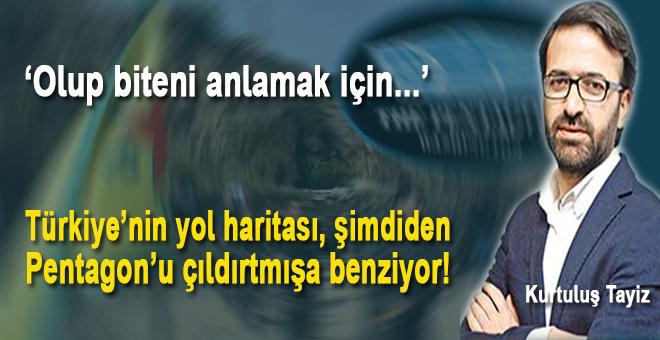 """Kurtuluş Tayiz: """"Türkiye'nin yol haritası şimdiden Pentagon'u çıldırtmışa benziyor!"""""""