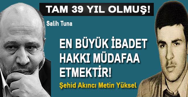 """Salih Tuna: """"Şehid Metin bir gülümsedi ki..."""""""