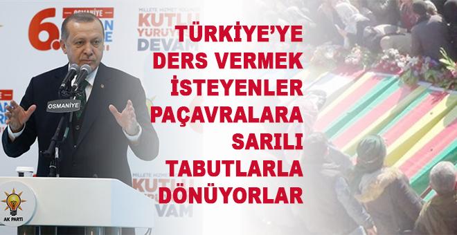 """Erdoğan: """"Türkiye'ye ders vermek isteyenler tabutlarla dönüyorlar'"""