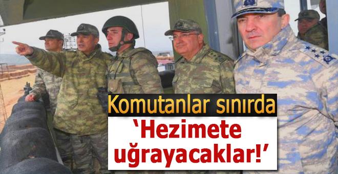 Genelkurmay Başkanı Hulusi Akar Suriye sınırında!