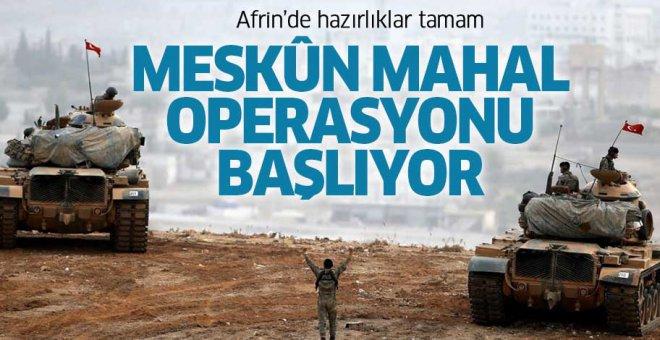 Afrin'de meskûn mahal operasyonu hafta sonu başlıyor!