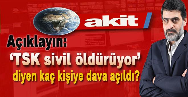 """Açıklayın: """"TSK sivil öldürüyor"""" diyen kaç kişiye dava açıldı?"""