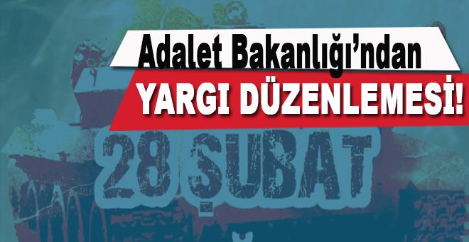 28 Şubat ve Yargı Mağdurlarına Yeni Yasal Düzenleme!