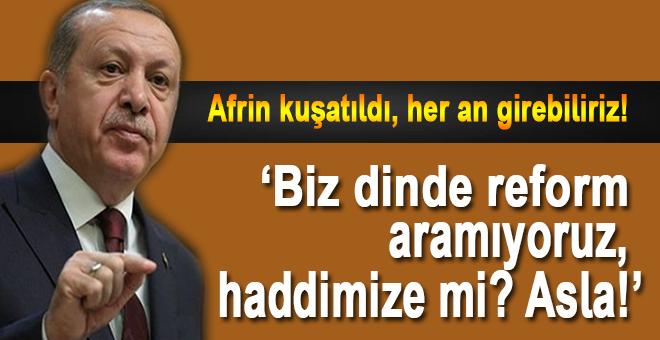 Cumhurbaşkanı Erdoğan: Biz dinde reform aramıyoruz, haddimize mi?