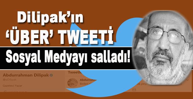 """Dilipak'ın """"über"""" tweeti sosyal medyayı salladı!"""