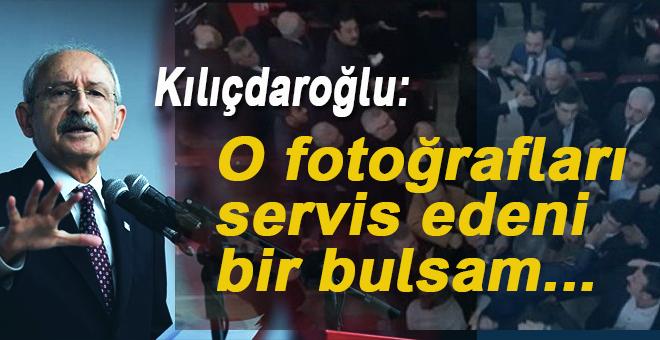 """Kılıçdaroğlu: """"O fotoğrafları servis edeni bir bulsam..."""""""