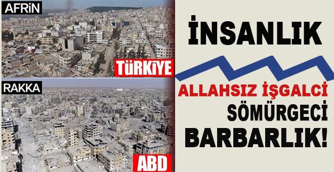 """""""İnsanlık"""" ve Allahsız işgalci sömürgeci barbarlık farkı!"""