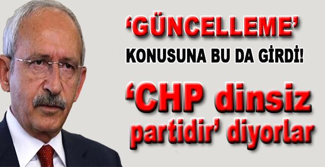 """""""Güncelleme"""" konusuna Kılıçdaroğlu'da girdi; """"CHP dinsiz partidir"""" diyorlar..."""