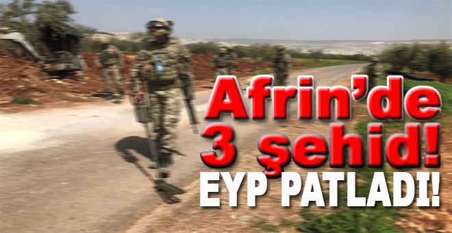 Afrin'de teröristlerce tuzaklanan EYP patladı: 3 şehid!