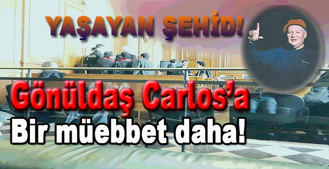 Gönüldaş Carlos'a bir müebbet daha!